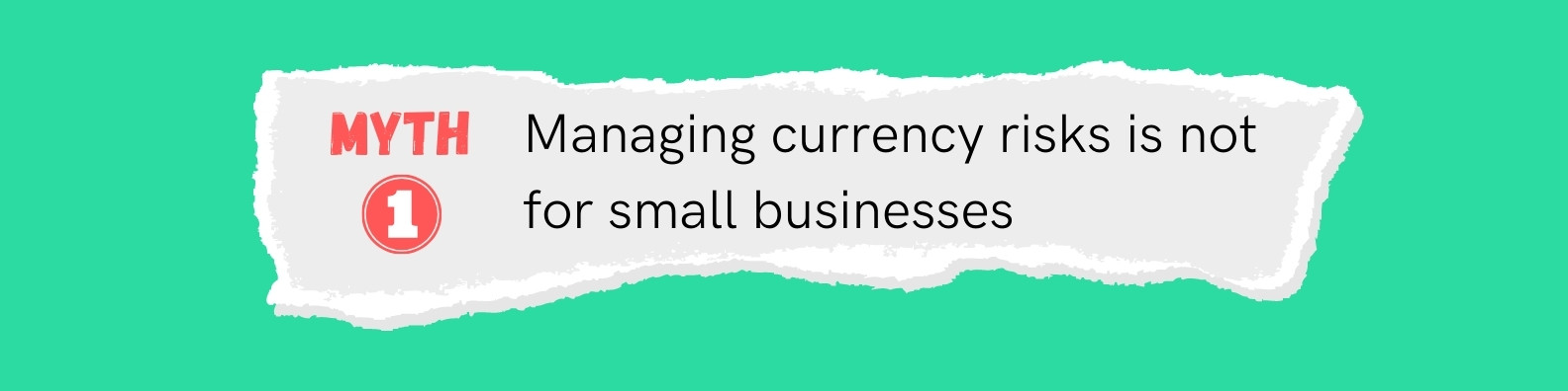 Myth: Managing currency management is not for small businesses