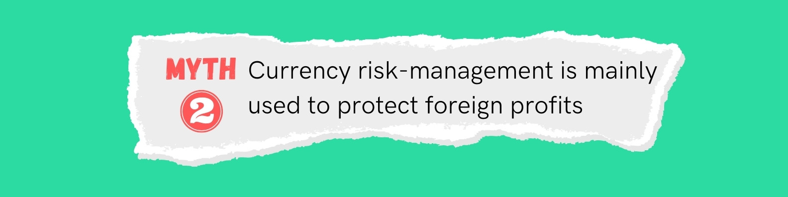 Myth: Currency risk-management mainly used to protect foreign profits.